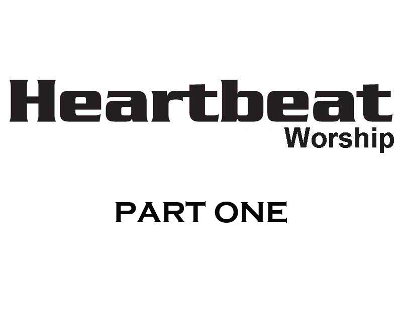 The Heartbeat | Heartbeat Worship